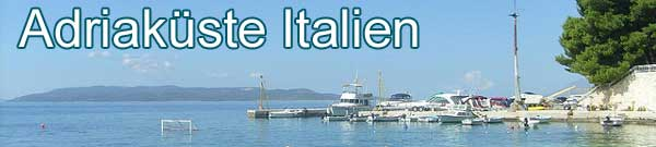 Ferienwohnungen italienische Adriaküste
